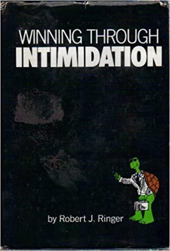 Winning through Intimidation by Robert Ringer